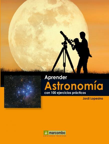 Aprender astronomía con 100 ejercicios prácticos